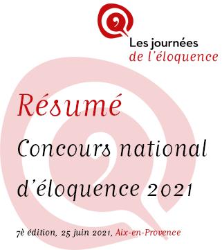 Concours National d'éloquence 2021 - Résumé